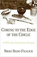 Coming to the Edge of the Circle: A Wiccan Initiation Ritual
