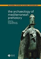 The Archaeology of Mediteranean Prehistory