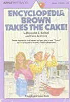 Encyclopedia Brown Takes the Cake (Encyclopedia Brown, #15.5)
