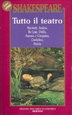 Tutto il teatro vol. 5: Macbeth, Amleto, Re Lear, Otello, Antonio e Cleopatra, Cimbelino, Pericle