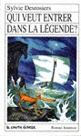 Qui veut entrer dans la légende? (Roman Jeunesse, #61) Sylvie Desrosiers, Daniel Sylvestre
