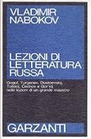 Lezioni di letteratura russa. Gogol', Turgenev, Dostoevskij, Tolstoj, Čechov e Gor'kij nelle lezioni di un grande maestro