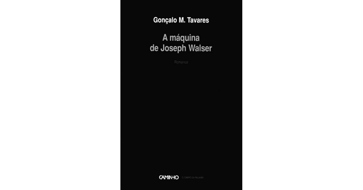A mquina de joseph walser by gonalo m tavares fandeluxe Images