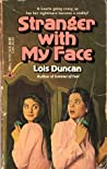 Stranger with My Face by Lois Duncan