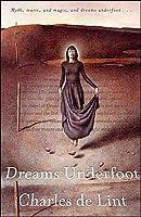 Dreams Underfoot (Newford, #1)