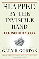 Slapped by the Invisible Hand: The Panic of 2007 (FMA SURVEY Series)