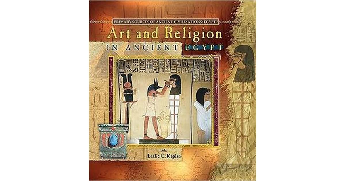 Art and Religion in Ancient Egypt by Leslie C  Kaplan