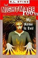 My Name Is Evil (Nightmare Room Series #3)
