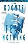 Fear Nothing, Volume 1 by Dean Koontz