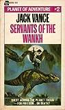 Servants of the Wankh by Jack Vance
