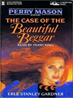 The Case of the Beautiful Beggar: A Perry Mason Mystery