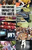 Social Impact of the Arts: An Intellectual History