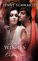 Three Wishes (Out of the Bottle, #3)