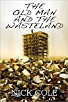 The Old Man and the Wasteland (The Wasteland Saga, #1)