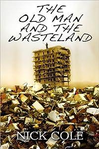 The Old Man and the Wasteland (The Wasteland Saga, #1)