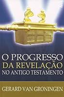 O Progresso da revelação no Antigo Testamento