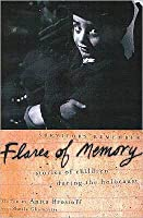 Flares of Memory: Stories of Childhood During the Holocaust: Stories of Childhood During the Holocaust