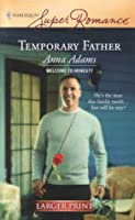 Temporary Father (Welcome to Honesty, Book 1) (Harlequin Superromance #1407) (Larger Print)