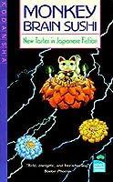 Monkey Brain Sushi: New Tastes in Japanese Fiction