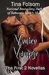 Venice Vampyr: The First 2 Novellas (Venice Vampyr, #1-2)