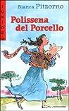 Polissena del Porcello by Bianca Pitzorno