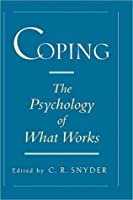 Coping: The Psychology of What Works