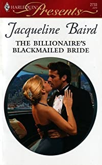 The Billionaire's Blackmailed Bride