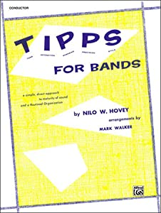 T-I-P-P-S for Bands -- Tone * Intonation * Phrasing * Precision * Style: For Developing a Great Band and Maintaining High Playing Standards