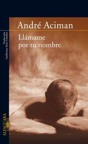 Llámame por tu nombre by André Aciman