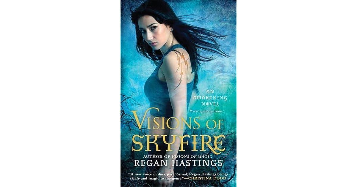 visions of skyfire hastings regan