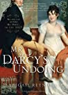 Mr. Darcy's Undoing: A Pride and Prejudice Variation