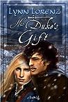 His Duke's Gift by Lynn Lorenz