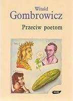 Przeciw poetom: Dialog o poezji z Czesławem Miłoszem