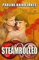 Steamrolled (Project Enterprise, #4)