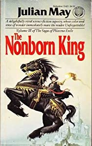 The Nonborn King (Saga of the Pliocene Exile, #3)