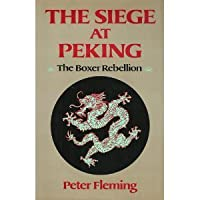 The Siege at Peking: The Boxer Rebellion