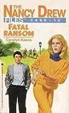 Fatal Ransom (Nancy Drew: Files, #12)