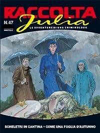 Raccolta Julia n. 47: Scheletri in cantina - Come una foglia d'autunno