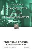 La Vida Intelectual. El Trabajo Intelectual. (Sepan Cuantos, #437)