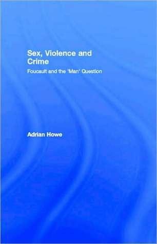 Sex  Violence and Crime Foucault an