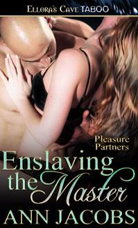 Enslaving the Master