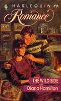 The Wild Side (Harlequin Romance, No 2979)