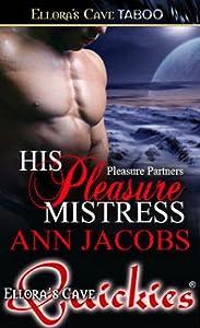 His Pleasure Mistress (Pleasure Partners, #1)
