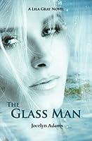 The Glass Man (Lila Gray, #1)