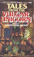 Tales from the Vulgar Unicorn