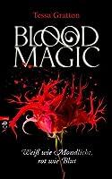 Blood Magic - Weiß wie Mondlicht, rot wie Blut (Blood Magic, #1)