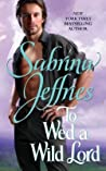 To Wed a Wild Lord (Hellions of Halstead Hall, #4)