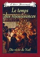Le temps des réjouissances: Dix récits de Noël