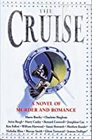 The Cruise: A Novel Of Murder And Romance