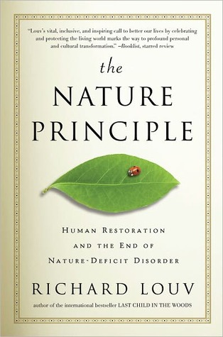 How To Protect Kids From Nature Deficit >> The Nature Principle Human Restoration And The End Of
